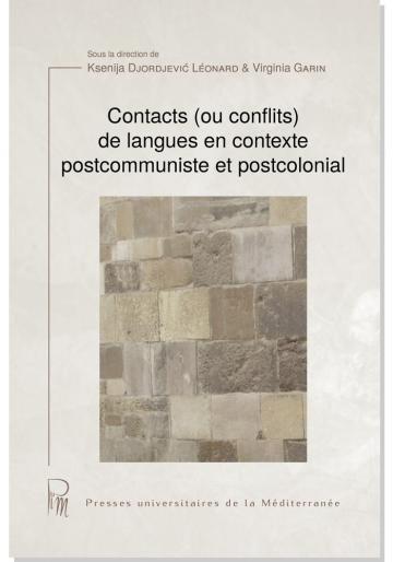 Contacts (ou conflits) de langues en contextes postcommuniste et postcolonial